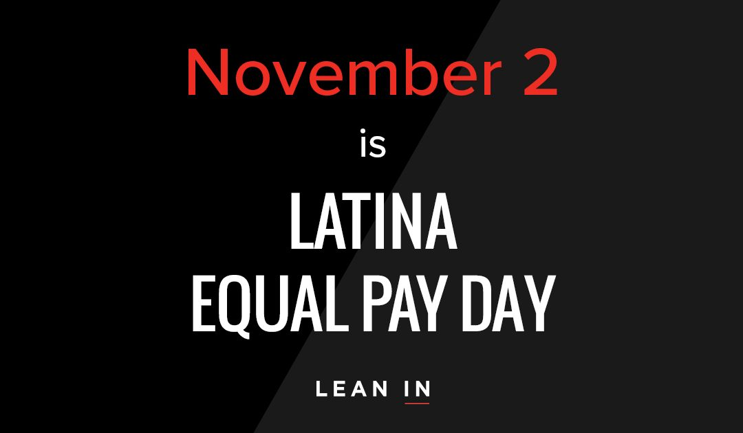 LATINA WOMEN'S EQUAL PAY DAY – WHY IT MATTERS